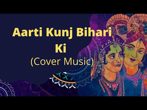 Aarti Kunj Bihari Ki from the album Aarti – Anuradha Paudwal & Kavita Paudwal.(Cover Music)